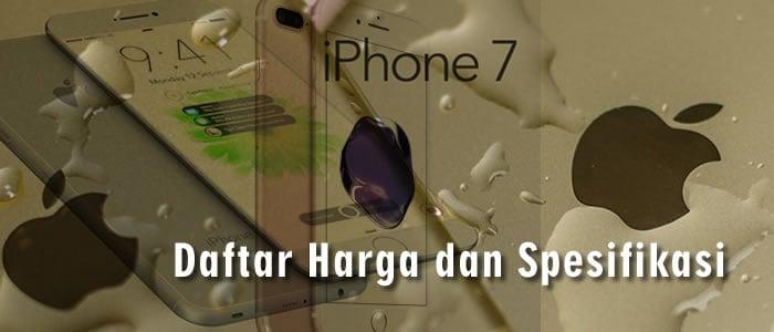 Daftar Harga iPhone 7 dan plus serta spesifikasi teknis