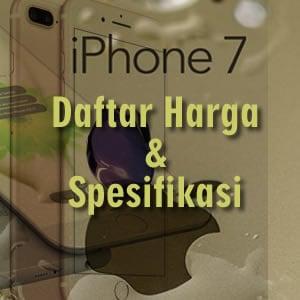 Daftar Harga dan Spesifikasi iPhone 7 dan iPhone 7Plus
