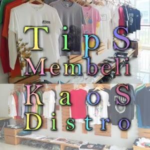 Beli Kaos Distro Baiknya di Grosiran Atau Di Online Shop?
