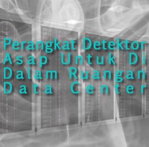 Perangkat Detektor Asap Untuk Di Dalam Ruangan Data Center