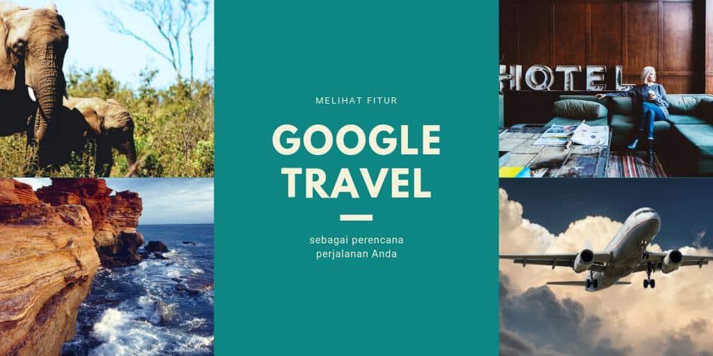 Pencarian Google Hadir Sebagai Perencana Perjalanan Anda