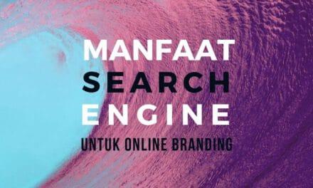 Online Branding Lebih Efektif Jika Libatkan Search Engine