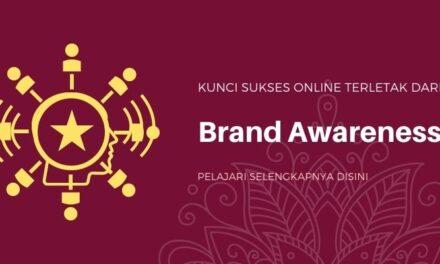 Kunci Sukses Online Terletak di Kesuksesan Brand Awareness